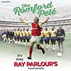 The Romford Pelé: It's Only Ray Parlour's Autobiography Hörbuch von Ray Parlour Gesprochen von: Paul Thornley