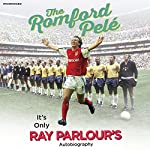 The Romford Pelé: It's Only Ray Parlour's Autobiography | Ray Parlour