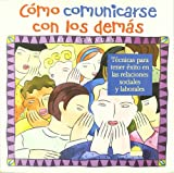 img - for Como comunicarse con los demas / How to Talk to Anyone: Tecnicas para Tener Exito en las Relaciones Sociales and Laborales / 92 Little Tricks for Success in Relationships (Spanish Edition) book / textbook / text book