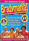 Bradymania!: Everything You Always Wanted to Know--And (25th Anniversary Edition)