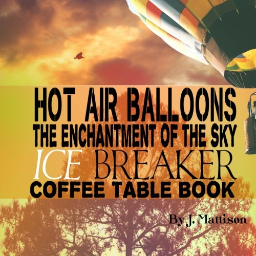 hot-air-balloons-the-enchantment-of-the-sky-ice-breaker-coffee-table-book