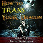 How to Trans Your Dragon | Amie Heights