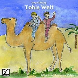 Tobis Welt. Geschichten zum Entspannen und Träumen Hörbuch