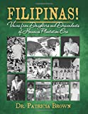 img - for FILIPINAS! Voices from Daughters and Descendants of Hawaii's Plantation Era book / textbook / text book