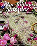 Blue Ribbon Sampler: A Prize Winning Cross Stitch and Counted Thread Sampler Olwyn Horwood