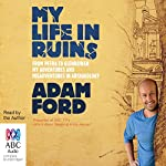 My Life in Ruins | Adam Ford