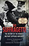 The Suffragette: The History of the W...