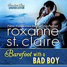 Barefoot with a Bad Boy: Barefoot Bay Undercover, Book 3 Audiobook by Roxanne St. Claire Narrated by Kaleo Griffith