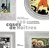 echange, troc Gilles Ciment, Thierry Groensteen - 100 cases de Maîtres : Un art graphique