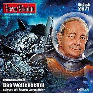 Das Weltenschiff (Perry Rhodan 2671) Hörbuch