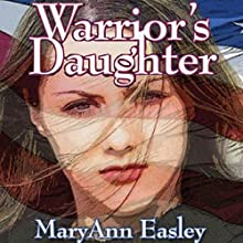 Warrior's Daughter Audiobook by MaryAnn Easley Narrated by Chelsea Lewis