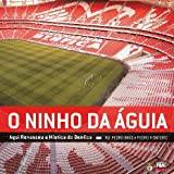 img - for O Ninho da Aguia (Benfica) (Produto Licenciado do SLB, Aqui Renasceu a Mistica do Benfica) book / textbook / text book