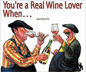 "You""re a Real Wine Lover When... Bert Witte"