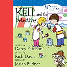 Kell and the Detectives: The Aliens, Inc., Book 4 (       UNABRIDGED) by Darcy Pattison Narrated by Josiah John Bildner