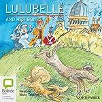 Lulubelle and Her Bones | Vashti Farrer
