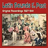Latin Sounds of the Past: Original Recordings 1927-1941