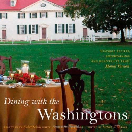 Dining with the Washingtons: Historic Recipes, Entertaining, and Hospitality from Mount Vernon at Amazon.com