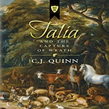 Talia and the Capture of Wrath: The Talia Series, Book 1 | Livre audio Auteur(s) : C.J. Quinn Narrateur(s) : Alexander Doddy