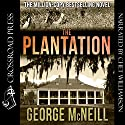 The Plantation: The Plantation Series, Book 1 Audiobook by George McNeill Narrated by Chet Williamson