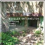 Eifeler Unterwelten: Bergwerke - Tunn...