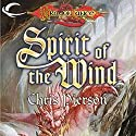 Spirit of the Wind: Dragonlance: Bridges of Time, Book 1 Audiobook by Chris Pierson Narrated by Tristan Morris
