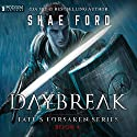 Daybreak: Fate's Forsaken, Book 4 Audiobook by Shae Ford Narrated by Derek Perkins