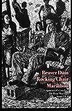 Beaver Dam Chair Rocking Marathon: Fragments of a Lost Text The Bone Man Saga Books I & 2