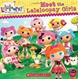 Inc. Scholastic Lalaloopsy: Meet the Lalaloopsy Girls