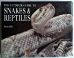 The Ultimate Guide to: Snakes and Rep...