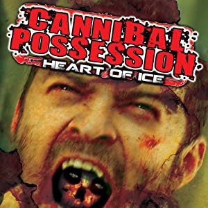 Cannibal Possession: Heart of Ice | [Christian Tizya]