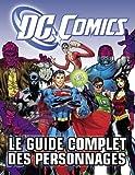 echange, troc Brandon T. Snider - DC Comics : le guide complet des personnages