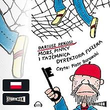 Mors, Pinky i tajemnica dyrektora Fiszera (       UNABRIDGED) by Dariusz Rekosz Narrated by Piotr Borowski