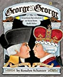 George Vs. George: The American Revolution As Seen From Both Sides (Turtleback School & Library Binding Edition) (1417774983) by Schanzer, Rosalyn