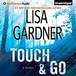 Touch & Go: A Novel | Lisa Gardner
