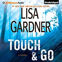 Touch & Go: A Novel (       UNABRIDGED) by Lisa Gardner Narrated by Elisabeth Rodgers