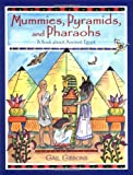Mummies, Pyramids, and Pharaohs: A Book About Ancient Egypt (0316309281) by Gibbons, Gail