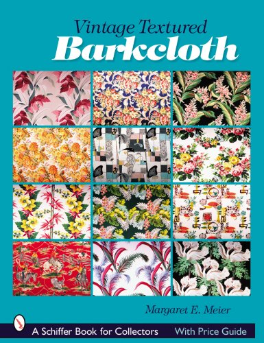Vintage Textured Barkcloth (Schiffer Book for Collectors)
