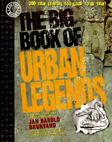 The Big Book of Urban Legends: 200 True Stories, Too Good to be True!: Jan Harold Brunvand: 9781563891656: Amazon.com: Books