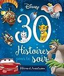 30 Histoires pour le soir : H�ros et...
