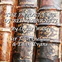 The Importance Of Being Earnest (       UNABRIDGED) by Oscar Wilde Narrated by John Gielgud, Edith Evans