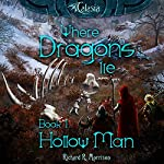 Hollow Man: Where Dragons Lie, Book 1 | Richard R. Morrison