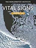 Vital Signs Volume 20: The Trends that are Shaping Our Future (Vital Signs: The Environmental Trends That Are Shaping Our Future)