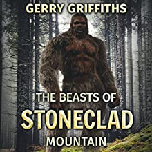 The Beasts of Stoneclad Mountain Audiobook by Gerry Griffiths Narrated by Marlin May