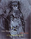 Jim Dine Prints, 1985-2000: A Catalogue Raisonne (0912964863) by Carpenter, Elizabeth