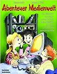 Abenteuer Medienwelt: Vom Zeichenbret...