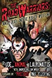 img - for The Road Warriors: Danger, Death, and the Rush of Wrestling book / textbook / text book