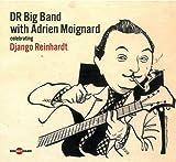 echange, troc Adrien Moignard & Dr Big Band - Le Dr Big Band Avec Adrien Moignard Célèbrent Django Reinhardt
