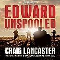 Edward Unspooled Hörbuch von Craig Lancaster Gesprochen von: David Otey