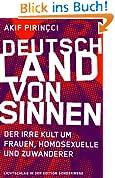 Deutschland von Sinnen: Der irre Kult um Frauen, Homosexuelle und Zuwanderer