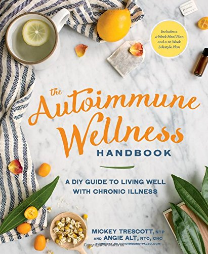 The Autoimmune Wellness Handbook: A DIY Guide to Living Well with Chronic Illness (Alternative Autoimmune compare prices)